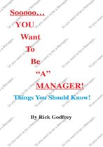 Sooooo... You Want to Be ''A'' Manager! Things You Should Know!