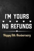 I'm Yours No Refunds Happy 9th Anniversary: Funny 9th Wedding Anniversary Journal / Notebook / Hilarious 9 Years Together Gift ( 6 x 9 - 120 Blank Lin
