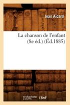 La Chanson de l'Enfant (8e Ed.) (Ed.1885)