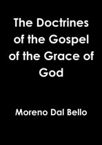 The Doctrines of the Gospel of the Grace of God