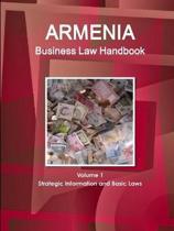 Armenia Business Law Handbook Volume 1 Strategic Information and Basic Laws