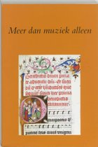 Utrechtse bijdragen tot de Medievistiek 20 - Meer dan muziek alleen
