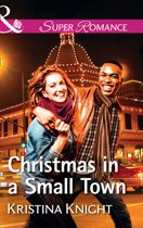 Christmas In A Small Town (Mills & Boon Superromance) (A Slippery Rock Novel, Book 4)