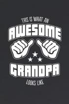 This is What an Awesome Grandpa Looks Like: Family life Grandma Mom love marriage friendship parenting wedding divorce Memory dating Journal Blank Lin