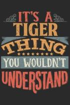 It's A Tiger Thing You Wouldn't Understand: Gift For Tiger Lover 6x9 Planner Journal