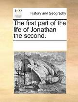 The First Part of the Life of Jonathan the Second