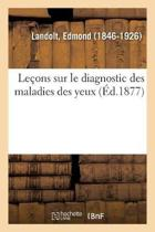 Le ons Sur Le Diagnostic Des Maladies Des Yeux