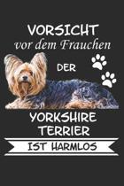 Vorsicht vor dem Frauchen der Yorkshire Terrier ist Harmlos: Notizbuch A5 Liniert Lustig Geschenk Hunderasse Hundeliebhaber