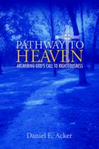 Pathway to Heaven - Answering God's Call to Righteousness