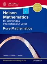 Nelson Pure Mathematics 1 for Cambridge International A Level