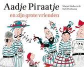Boek cover Aadje Piraatje - Aadje Piraatje en zijn grote vrienden van Marjet Huiberts (Hardcover)