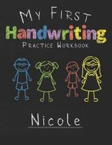 My first Handwriting Practice Workbook Nicole