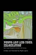 Photo Art and Your Imagination Volume 9