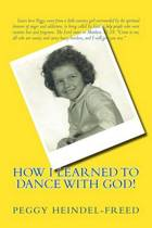 How I Learned to Dance with God!