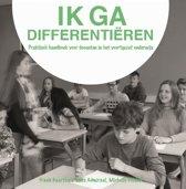 Ik ga differentieren, praktisch handboek voor docenten in het voortgezet onderwijs