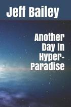 Another Day in Hyper-Paradise