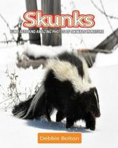Skunks: Fun Facts and Amazing Photos of Animals in Nature