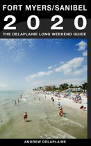 Fort Myers / Sanibel: The Delaplaine 2020 Long Weekend Guide