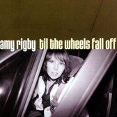 Til The Wheels Tall Off