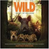 Wild: Heart of Holland [Original Motion Picture Soundtrack]