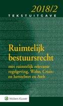 Tekstuitgave - Ruimtelijk bestuursrecht 2018/2