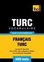Vocabulaire français-turc pour l'autoformation - 3000 mots
