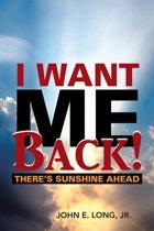 I Want Me Back!