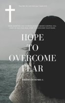 Hope to Overcome Fear