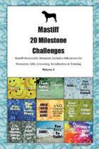Mastiff 20 Milestone Challenges Mastiff Memorable Moments.Includes Milestones for Memories, Gifts, Grooming, Socialization & Training Volume 2