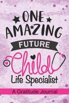 One Amazing Future Child Life Specialist - A Gratitude Journal