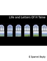 Life and Letters of H Taine