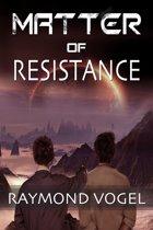 Matter of Resistance