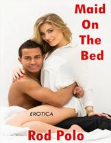 Erotica: Maid On the Bed