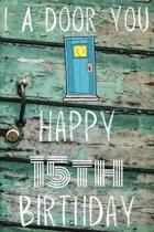 I A-Door You Happy 15th Birthday