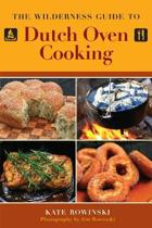 The Wilderness Guide to Dutch Oven Cooking