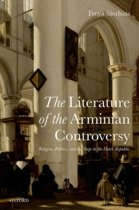 The Literature of the Arminian Controversy