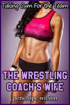 Taking Cum for the Team: The Wrestling Coach's Wife