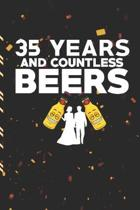 35 Years and Countless Beers: Gag Gift Sarcastic - Sassy Anniversary Journal - Happy Anniversary - Pet Parents - Animal Lover - Dog - Cat - Gift Und