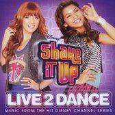 Shake It Up: Live 2 Dance