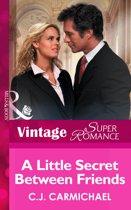 A Little Secret between Friends (Mills & Boon Vintage Superromance)