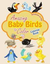 Amazing Baby Birds to Color Coloring Book