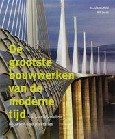 De grootste bouwwerken van de moderne tijd