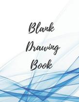 Blank Drawing Book: Notebook for Drawing, Painting, Writing, Sketching or Doodling
