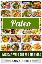 Paleo : Everyday Paleo Diet for Beginners