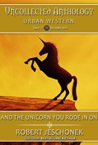 And The Unicorn You Rode In On