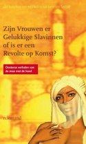 Zijn vrouwen er gelukkige slavinnen of is er een revolte op komst?