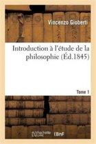 Introduction l' tude de la Philosophie. Tome 1
