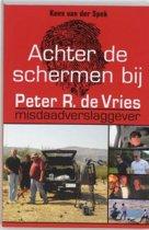 Achter de schermen bij Peter R. de Vries