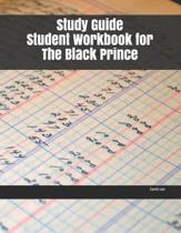 Study Guide Student Workbook for The Black Prince
