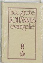 Het grote Johannes evangelie 8